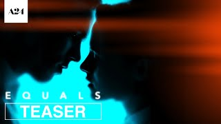 Equals | Official Teaser Trailer HD | A24