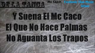 DE LA TANGA CON LETRA  - MC-CACO