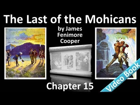 Chapter 15 - The Last of the Mohicans by James Fenimore Cooper