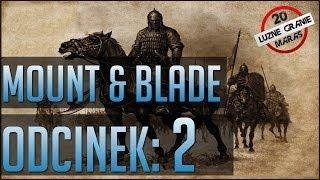 Luźne granie przy Mound and Blade Warband Odc 2 [Takie tam Pitolenie jak zawsze]