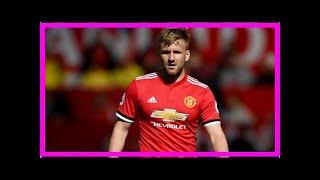 Breaking News | Man Utd transfer news: Jose Mourinho makes Luke Shaw U-turn after market struggles