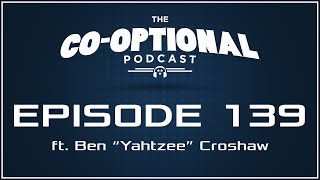 The Co-Optional Podcast Ep. 139 ft. Ben
