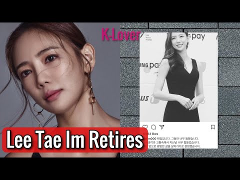 Actress Lee Tae Im Announces Retirement + Agency Cannot Get in Contact With Her