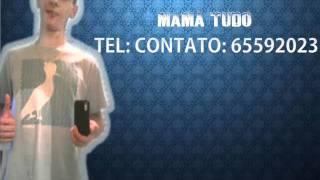 MC DIGUINHO DO A.B.C -MUSICA MAMA TUDO  - DJ LUIZINHO PRODUÇÕES