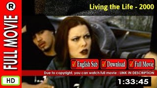 Watch Online : Living the Life (2000)