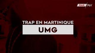 RAK Talk | Trap en Martinique #01 | UMG