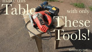 Make a Table with only a Jig saw and a Drill