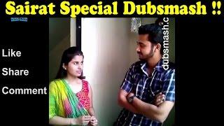Sairat Special - Only Sairat Movie Dubsmash Videos!! (Dekhte Rahoo)