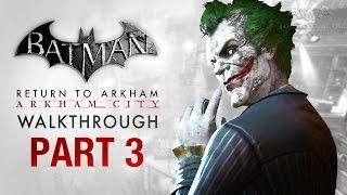 Batman: Return to Arkham City Walkthrough - Part 3 - Blood Ties