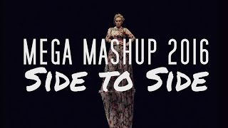 Mega Mashup 2016 (Side To Side)