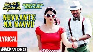 Nuvvante Naa Navvu Lyrical Video Song || Krishnagadi Veera Prema Gaadha (KVPG) || Nani, Mehr Pirzada