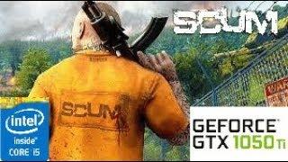 SCUM: GTX 1050 TI 4GB i5 4460