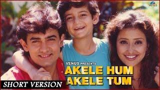 Akele Hum Akele Tum || Short Version || Aamir Khan & Manisha Koirala