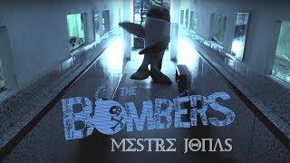 The Bombers - Mestre Jonas (Videoclipe Oficial)