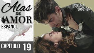 Alas de Amor - Capítulo 19 EN ESPAÑOL