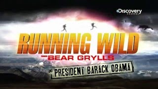 Running Wild With Bear Grylls and President Barack Obama - Behind the scenes