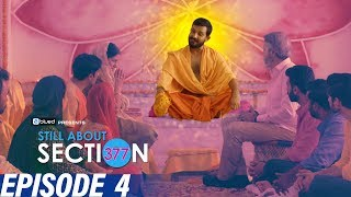 Still About Section 377 | Episode 4 | The confrontation