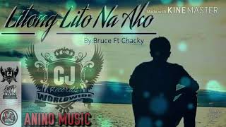 Litong Lito Na Ako-Chacky Ft Bruce(BruceJames Muzic Exclusive)LC BEATZ EXCLUSIVE