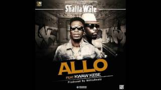 Shatta Wale - Allo ft.  Kwaw Kese (Audio Slide)