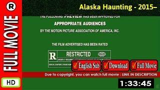 Watch Online: Alaska Haunting (2015– )