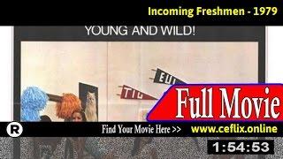 Watch: Incoming Freshmen (1979) Full Movie Online