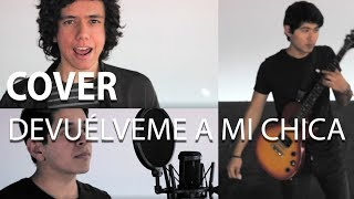 Devuélveme a Mi Chica - Hombres G | Cover - Caminos Cruzados ft. Cocoptero