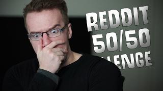 CAN I UPLOAD THIS?! - Reddit 50/50 Challenge!