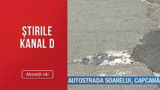 Stirile Kanal D (18.06.2019) - Autostrada Soarelui, Capcana Mortala! | Editia De Seara