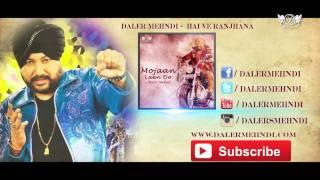 Hai Ve Ranjhana - Full Song | Mojaan Laen Do | Daler Mehndi | DRecords