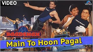 Main To Hoon Pagal (Baadshah)