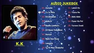 Best of KK Songs 2018 | TOP 15 SONGS | K.K Audio Jukebox
