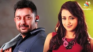 Aravind Swamy & Trisha pair up for Sathuranga Vettai 2 | Hot Tamil Cinema News