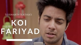 Koi Fariyaad - Tum Bin | Siddharth Slathia Version