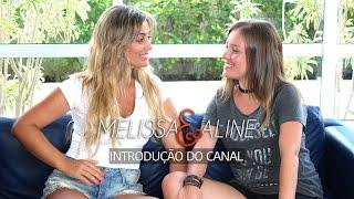 Melissa e Aline - Introdução do Canal