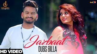 Jazbaat  (Full Song) | Dubs Billa Ft. Endless Music  | Latest Punjabi Song 2017 | True Dream Records