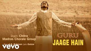 Jaage Hain - Official Audio Song | Guru | Chitra | A.R. Rahman | Gulzar
