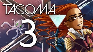 Tacoma - BIOMEDICAL MODULE & BOTANY & DON'T PANIC! ~Part 3/I TRIED~ (Indie Adventure Game)