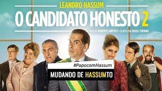 O CANDIDATO HONESTO 2 - PAPO COM HASSUM I Mudando de Hassumto