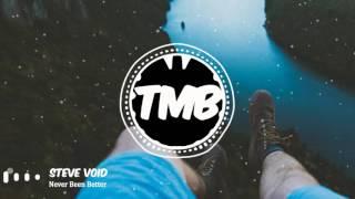 Steve Void- Never Been Better | [TMB]