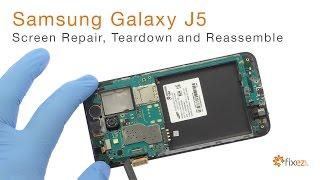 Samsung Galaxy J5 Screen Repair, Teardown and Reassemble - Fixez.com