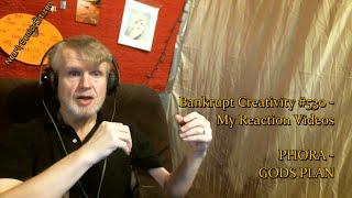 PHORA - GODS PLAN : Bankrupt Creativity #530 - My Reaction Videos