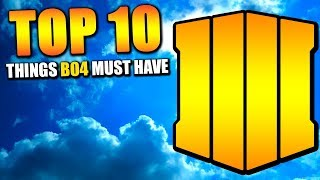 TOP 10 Things BO4 MUST HAVE to Save the COD Franchise (Black Ops 4) | Chaos