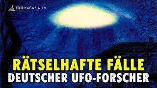 Rätselhafte Fälle deutscher UFO-Forscher | ExoMagazin