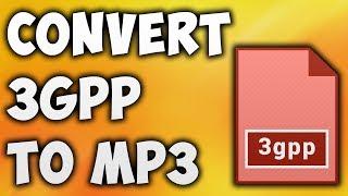 How To Convert 3GPP TO MP3 Online - Best 3GPP TO MP3 Converter [BEGINNER'S TUTORIAL]
