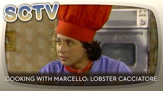 SCTV - Cooking With Marcello: Lobster Cacciatore