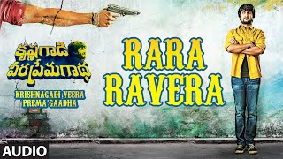 Rara Ravera Full Song (Audio) || Krishnagadi Veera Prema Gaadha (KVPG) || Nani, Mehr Pirzada