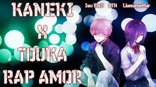 TOKYO GHOUL RAP AMOR   KANEKI x TOUKA   [Con LlamameMar & BTH (Prod. IsuRmX) ]