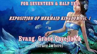 LIVE CONFESSION: How I lived in d Indian Ocean 4 17+yrs- Exposition of MERMAID KINGDOM: Grace Iwhere
