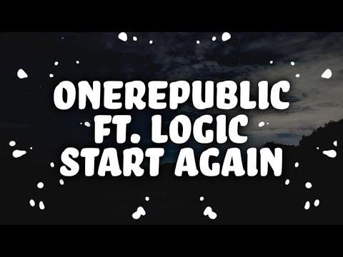 OneRepublic - Start Again (Lyrics) feat. Logic