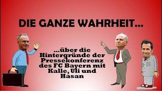 Die ganze Wahrheit...über die Hintergründe der Pressekonferenz d. FC Bayern mit Kalle, Uli und Hasan